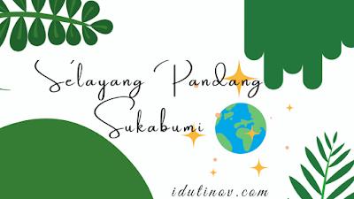 Selayang Pandang Sukabumi