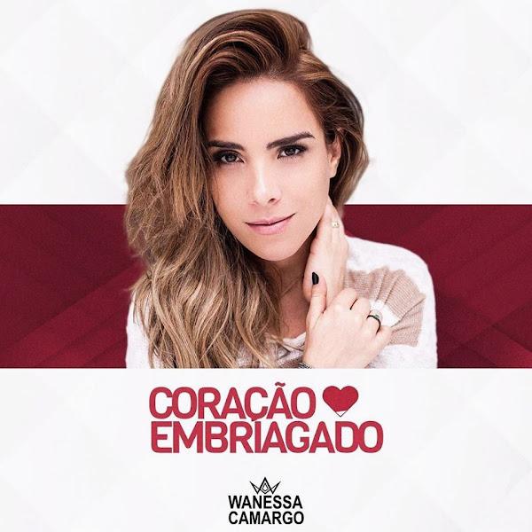 Coração Embriagado – Wanessa Camargo