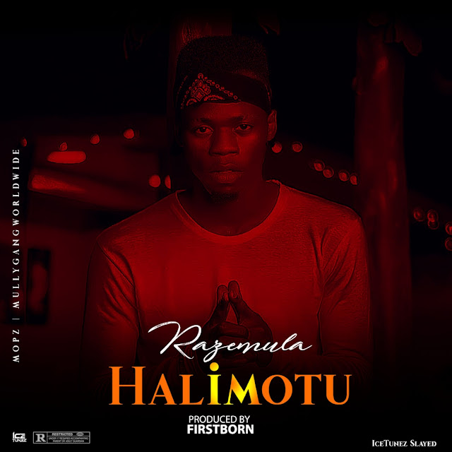 New Music : Razemula – Halimotu [Prod. By Firstborn]