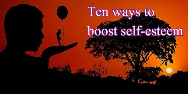 Ten ways to boost self-esteem