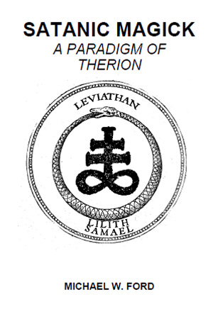 Satanic Magick (A Paradigm of Therion) by Michael Ford