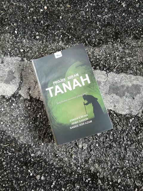 Projek Seram Tanah oleh Syaida Ilmuna, Akma Saidon & Saidee Nor Azam
