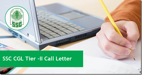 SSC CGL Tier -II Call Letter