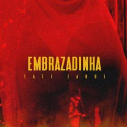 Download Tati Zaqui - Embrazadinha