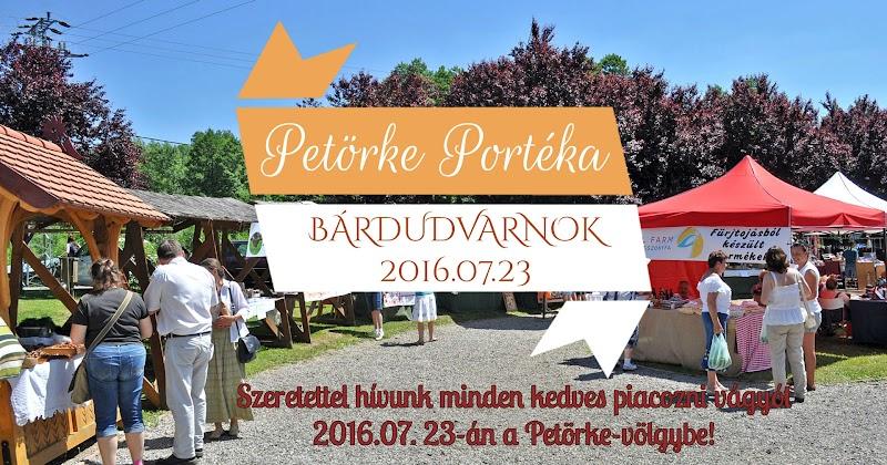 2016.07.23-én Bárdudvarnok a Petörke-völgyben Petörke Portéka helyi piac!