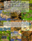 An Unofficial Guide to how to Win the Scenarios Rollercoaster Tycoon 3, Soaked and WILD