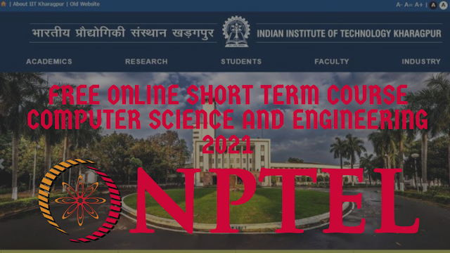 IIT Kharagpur Offers Free Certificate online learning courses on Programming In C | C++ | Java | Cloud computing | Deep Learning | Data Science and Machine Learning 2021