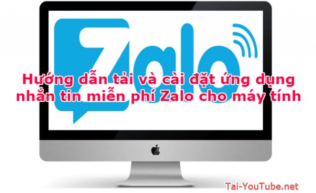 Hướng dẫn tải và cài đặt ứng dụng Zalo cho máy tính