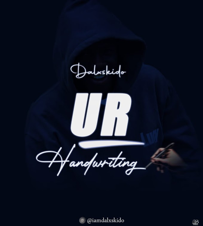 [MUSIC] : DALXSKIDO - YOUR HANDWRITING (PROD BY: TIPPY FLEX) @JONNELBLOGS