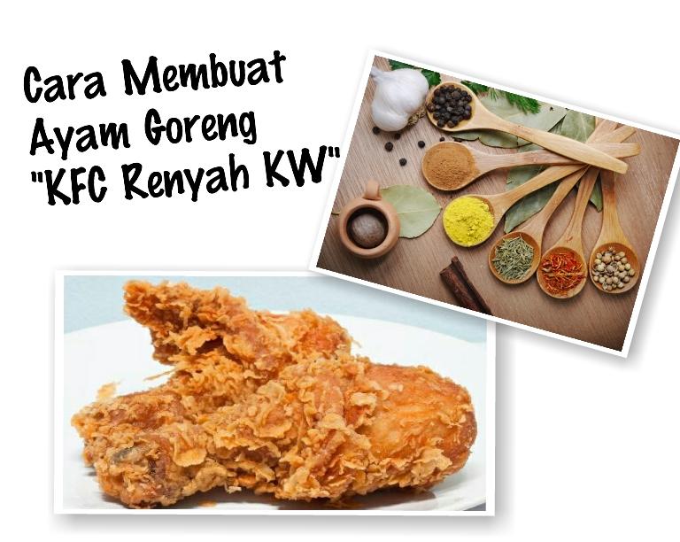baik sekian cara membuat ayam goreng kfc renyah kw semoga bermanfaat