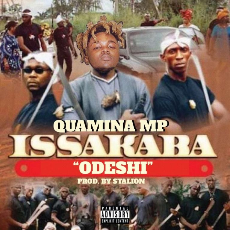 Download Song: Quamina MP – Issakaba (Odeshi) (Produced. by Stalion). Mp3