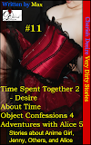 Cherish Desire: Very Dirty Stories #11, Time Spent Together 2 - Desire, Anime Girl, Blue, Theta, About Time, Jenny, Object Confessions 4, , Adventures with Alice 5, Alice, Max, erotica