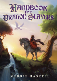 Handbook for Dragon Slayers By Merrie Haskell