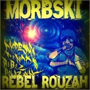 Morbski - Rebel Rouzah