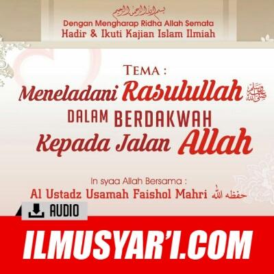 [AUDIO] Meneladani Rasulullah dalam Berdakwah kepada Jalan Allah - Ustadz Usamah Mahri