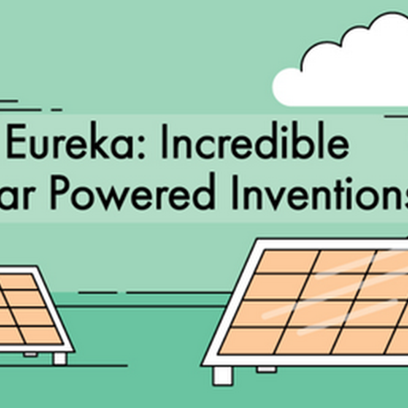 INFOGRAPHIC: INCREDIBLE SOLAR POWERED INVENTIONS