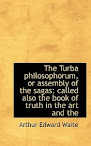 Turba Philosophorum Or Assembly Of The Sages