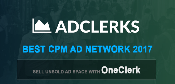 Best CPM Ad Network 2018 That Makes More Money - OneClerk