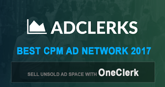 Best CPM Ad Network 2017 That Makes More Money - OneClerk