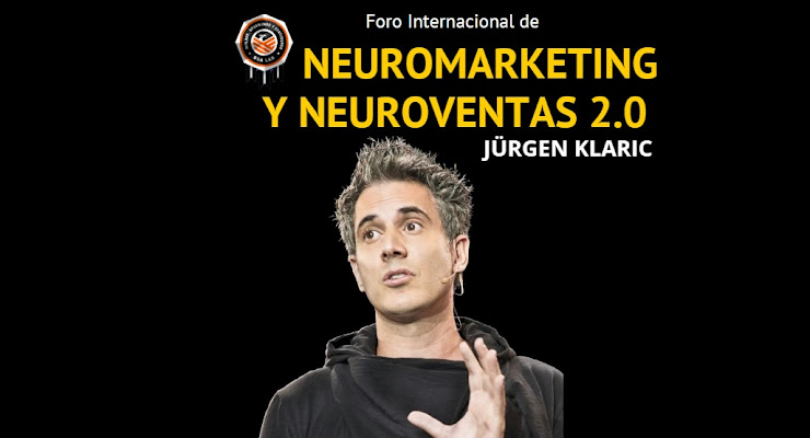 Foro Internacional de Neuromarketing y Neuroventas 2.0 con Jürgen Klaric