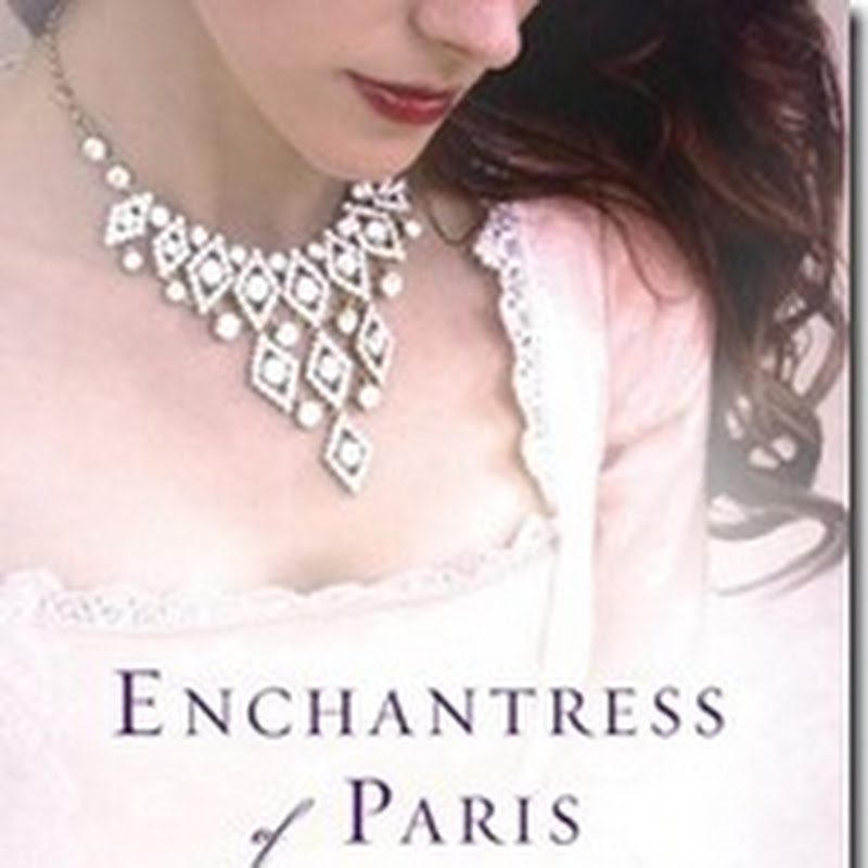 The Maiden's Court: Book Review & Giveaway: Enchantress of Paris by Marci Jefferson