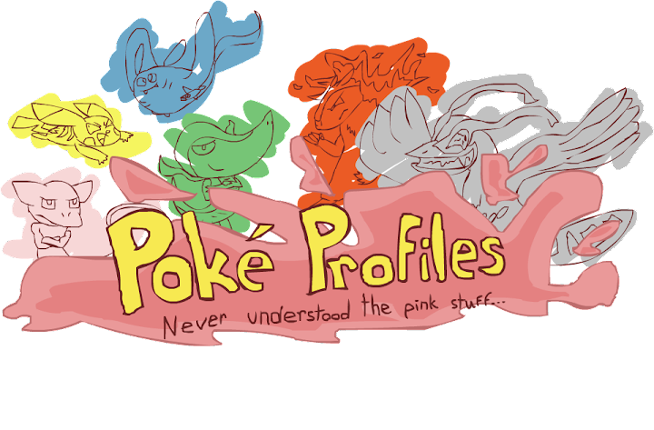 Poké Profiles - The Online Archive of Pokémon Analyses!