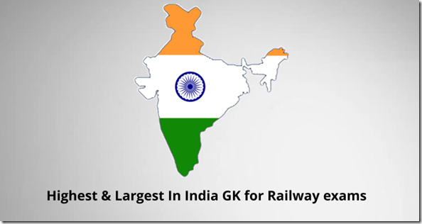 Highest & Largest In India GK for Railway exams
