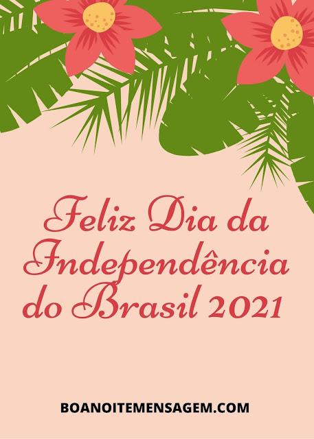 Imagens Do Feliz Dia da Independência Do Brasil 2021