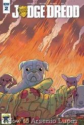 """¡Mega-City Zero, Parte 2! Dredd sigue tratando de desentrañar el misterio de que ha pasado con Mega-City Uno, en su camino se encuentra con una comunidad carente de orden público en una historia que sólo podría llamarse """"Guerra de llamas""""."""