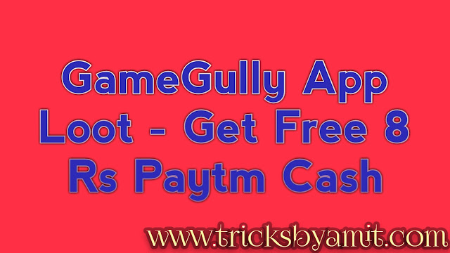 GameGully Pro App Loot - Get Instant 8 Paytm Cash