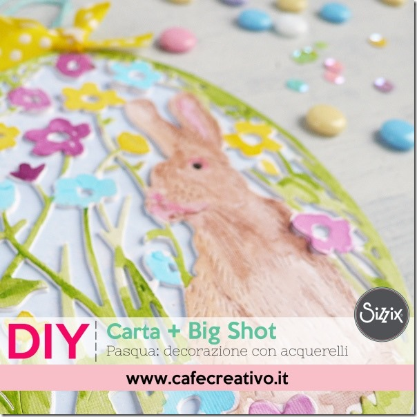 Big Shot e Fustella Sizzix per decorazione di Pasqua