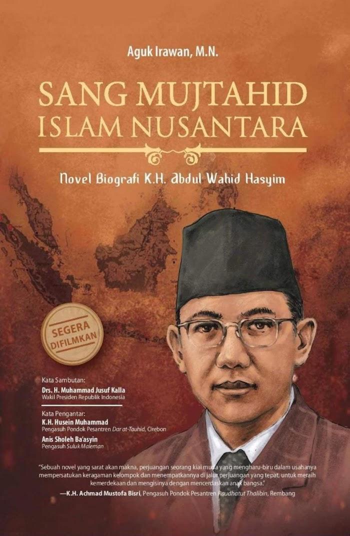 Sang Mujtahid, KH. Wahid Hasyim (1914-1953).