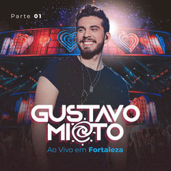 CD Gustavo Mioto - Ao Vivo em Fortaleza Parte 1 - (Torrent) 2020 download