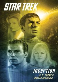 Star Trek: The Original Series: Inception By S.D. Perry