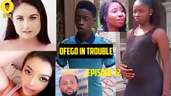 Ofego Comedy Episode Twelve, Ofego In Trouble