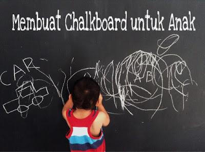 Membuat Chalkboard untuk Anak