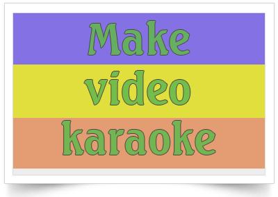 Hướng dẫn làm video karaoke đơn giản nhất