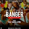 [BangHitz] Mixtape: Dj Nollyb - ANOTHER BANGER(mixtape)