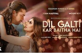 Dil Galti Kar Baitha Hai lyrics– Jubin Nautiyal