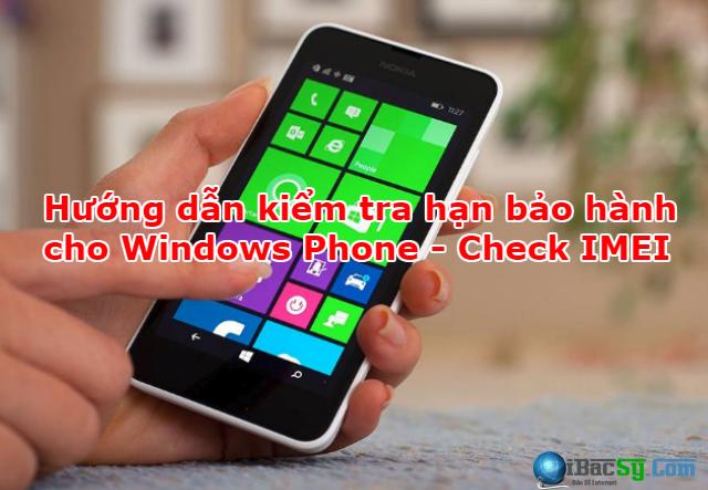 Hướng dẫn kiểm tra hạn bảo hành cho Windows Phone - Check IMEI + Hình 1