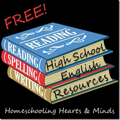 Homeschool High School English for FREE! at Homeschooling Hearts & Minds