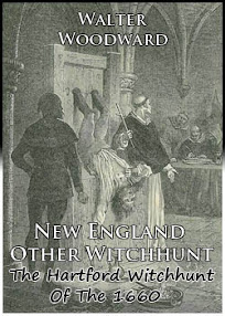 Cover of Walter Woodward's Book New England Other Witchhunt The Hartford Witchhunt Of The 1660