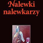 """Bogumił Rychlak, Andrzej Przecherka """"Nalewki nalew karzy"""", Aqua Vitae, Warszawa 2015.jpg"""