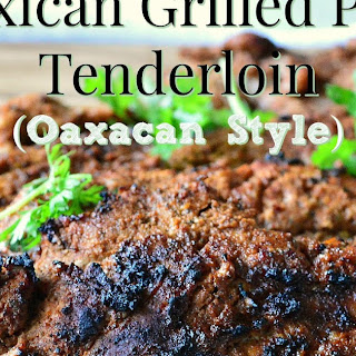 Grilled Mexican Pork (Oaxaca Style).