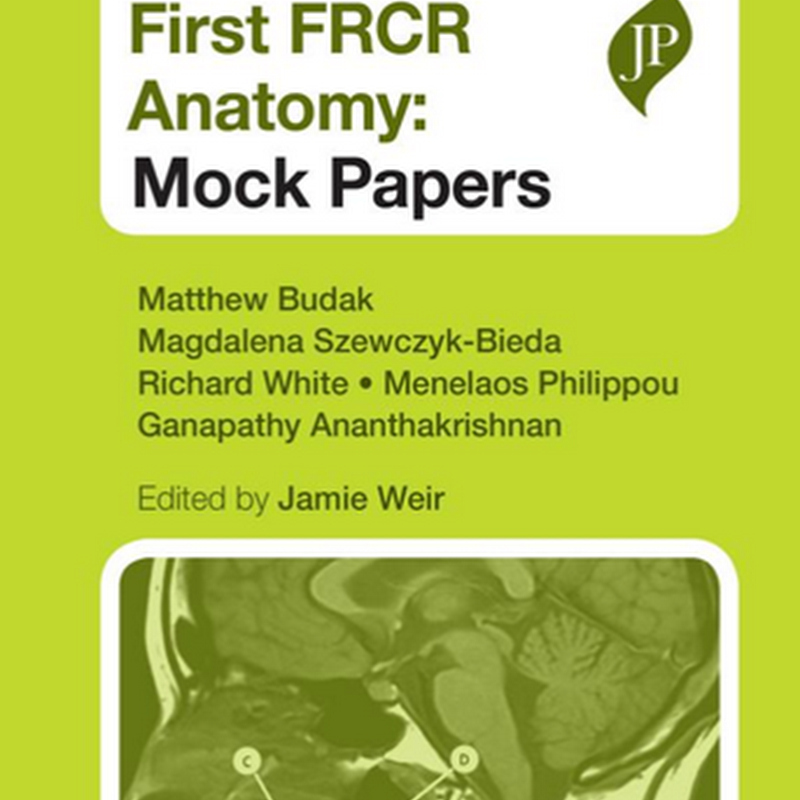 First FRCR Anatomy: Mock Papers