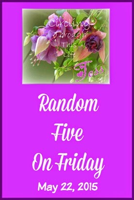 May 22nd Edition of Random Five on Friday