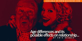 AGE DIFFERENCES AND IT'S POSSIBLE EFFECTS ON RELATIONSHIP( by kwin neemah)