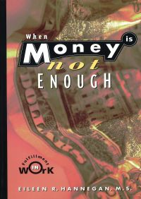 When Money Is Not Enough By Eileen R. Hannegan