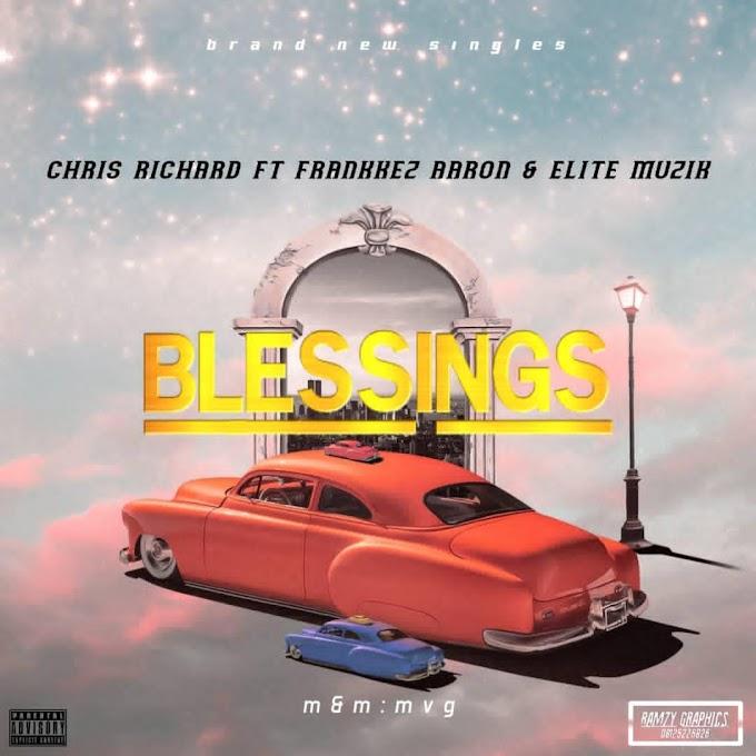 Download music - Blessings by Chris Richard ft Frankkeyz & Elite Muzik