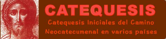 Catequesis iniciales Camino Neocatecumenal (cruzgloriosa.org)